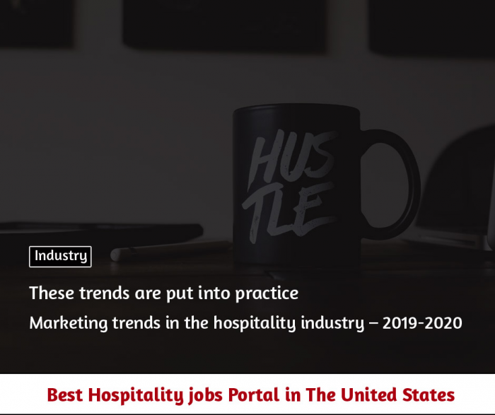 Marketing trends in the hospitality industry – 2019-2020